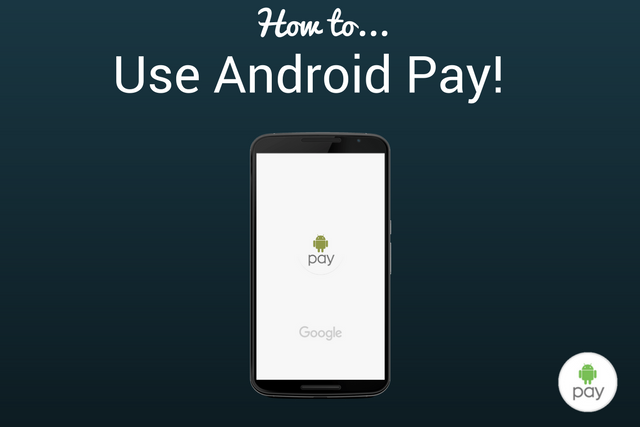 How to use Android Pay (Now Google Pay)
