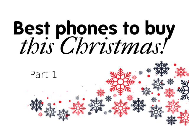 best phones to buy this Christmas