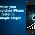 How to make your refurbished iPhone faster in 6 simple steps!