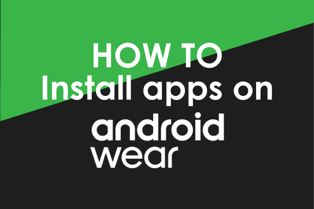 How to install apps on Android Wear